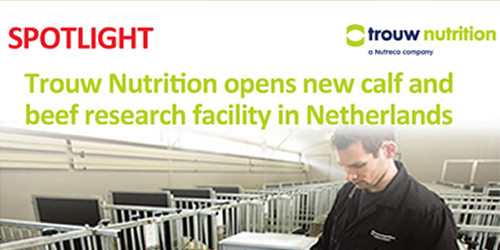 Trouw Nutrition opens new calf and beef research facility in Netherlands