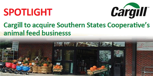 SPOTLIGHT - Cargill to acquire Southern States Cooperative's animal feed businesss